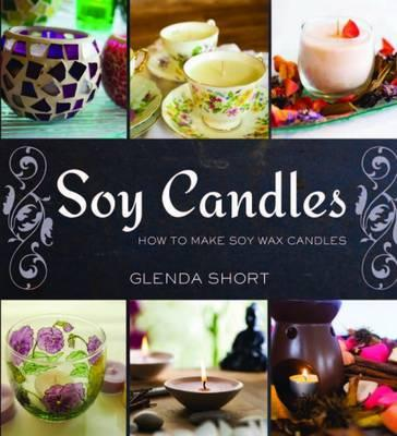 Soy Candles – How to Make Soy Candles